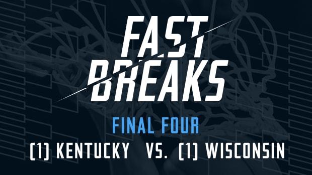 Fast Breaks: (1) Kentucky Wildcats vs. (1) Wisconsin Badgers IMG