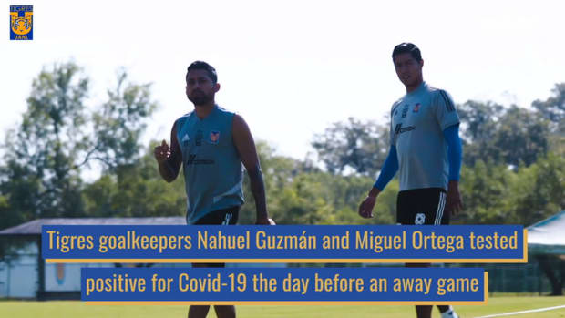 Behind the scenes as Tigres's goalkeepers tested positive 24h before a game