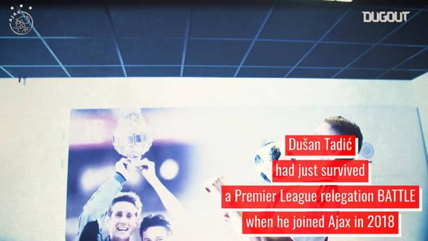 How Dusan Tadic became Ajax's captain fantastic