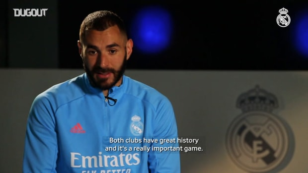 Karim Benzema: 'El Clásico is the greatest game in the world'
