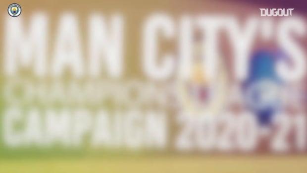 Man City's Champions League campaign 2020-21
