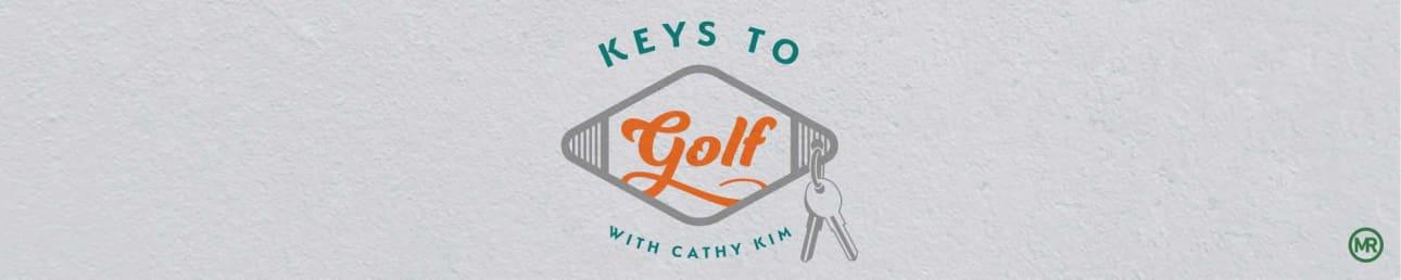 Keys to Golf with Cathy Kim