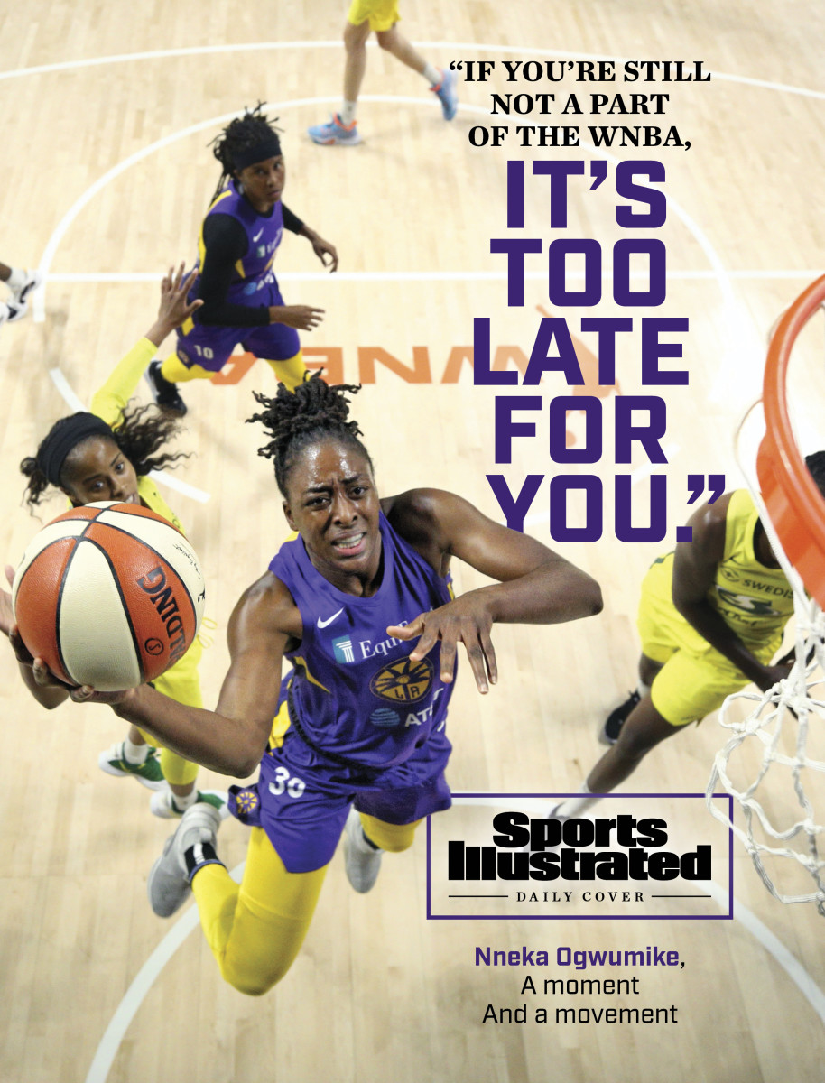 If you're still not a part of the WNBA, it's too late for you. Nneka Ogwumike, a moment and a movement