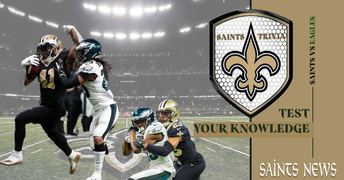 Saints Trivia - Test Your Knowledge Saints vs Eagles (1)